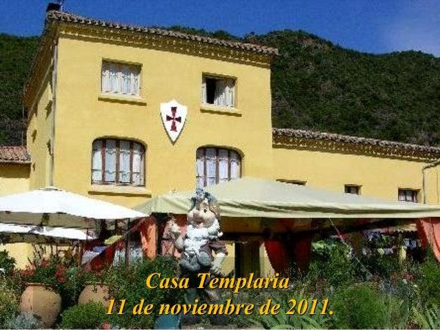 Casa TemplariaCasa Templaria 11 de noviembre de 2011.11 de noviembre de 2011.