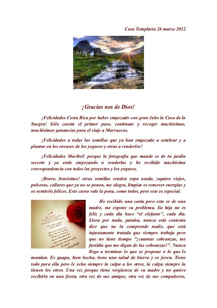 Casa Templaria 26 marzo 2012                          ¡Gracias nos de Dios!    ¡Felicidades Costa Rica por haber empezado ...
