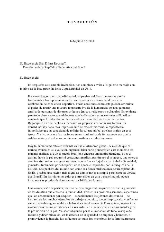 T R A D U C C I Ó N 6 de junio de 2014 Su Excelencia Sra. Dilma Rousseff, Presidente de la República Federativa del Brasil...