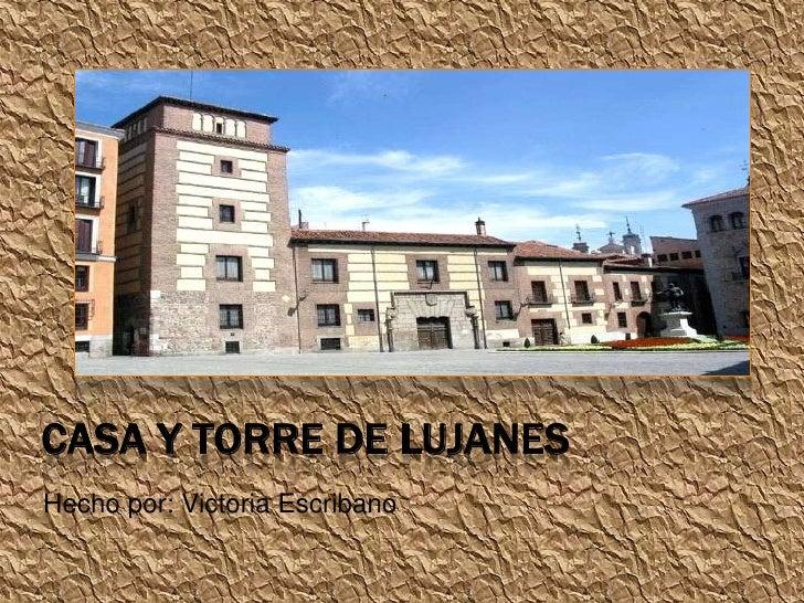 Casa y Torre de Lujanes<br />Hecho por: Victoria Escribano<br />