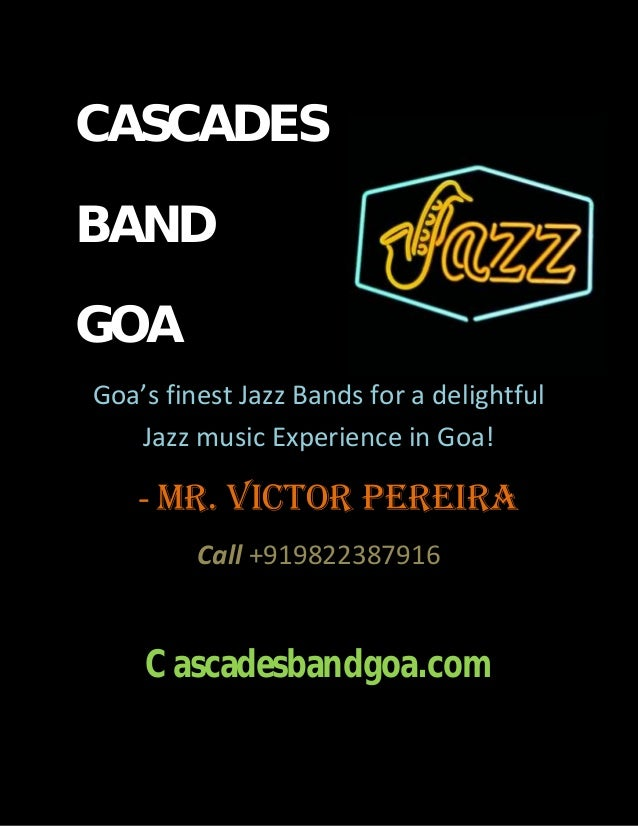 CASCADESBANDGOAGoa's finest Jazz Bands for a delightfulJazz music Experience in Goa!- Mr. Victor PereiraCall +919822387916...