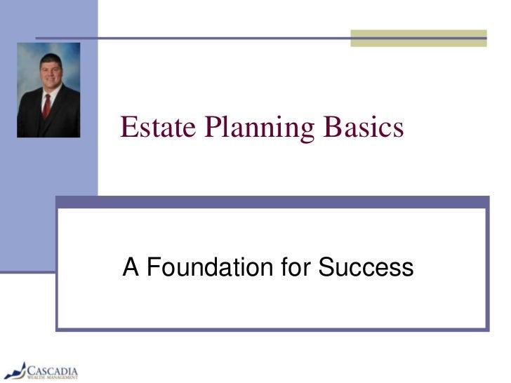 Estate Planning BasicsA Foundation for Success