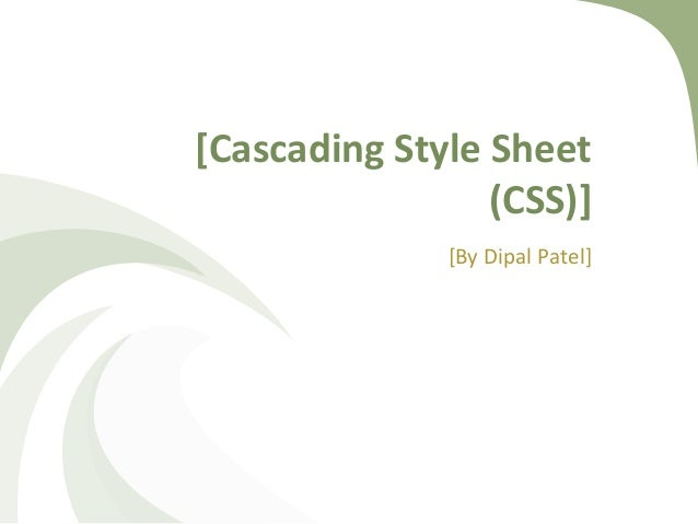 [Cascading Style Sheet (CSS)] [By Dipal Patel]