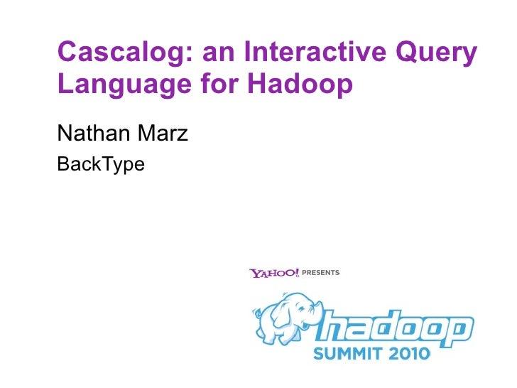 Cascalog at Hadoop Summit