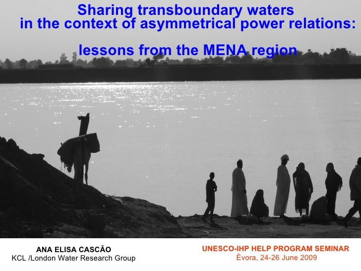 Sharing transboundary waters   in the context of asymmetrical power relations:                  lessons from the MENA regi...