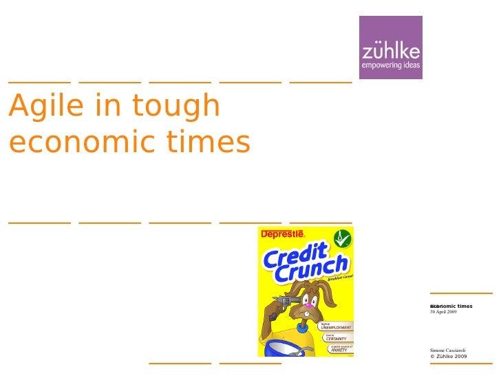 Agile in tough economic times                     Agile in tough                  economic times                  Slide 1 ...