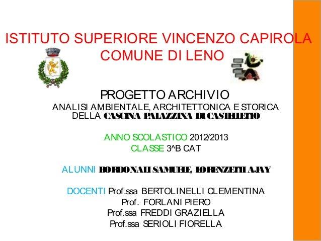 PROGETTO ARCHIVIO ANALISI AMBIENTALE, ARCHITETTONICA E STORICA DELLA CASCINA PALAZZINA DICASTELLETTO ANNO SCOLASTICO 2012/...