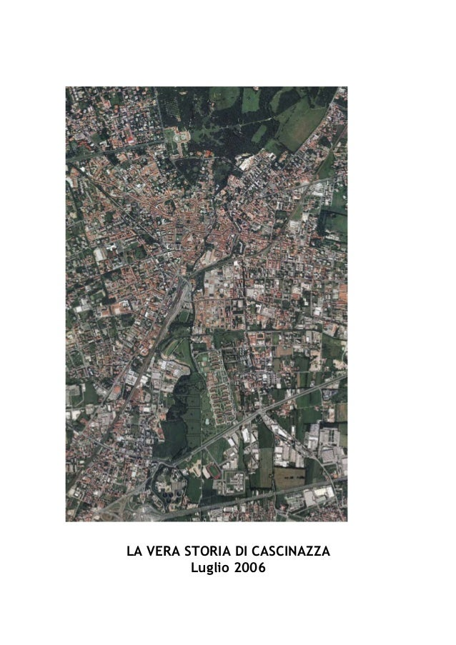 LA VERA STORIA DI CASCINAZZALuglio 2006