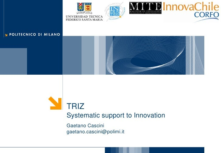 TRIZ: Systematic support to Innovation