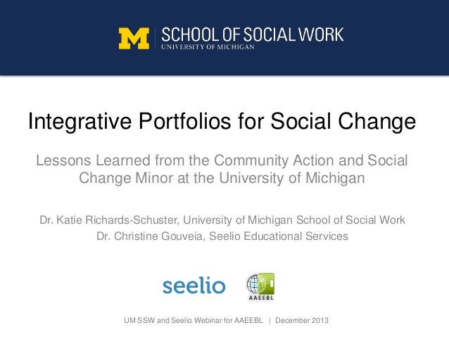 UM SSW and Seelio Webinar for AAEEBL | December 2013 Lessons Learned from the Community Action and Social Change Minor at ...