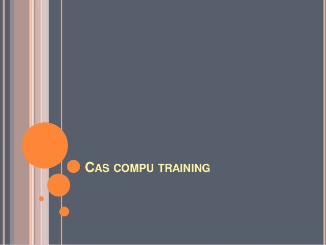 CAS COMPU TRAINING