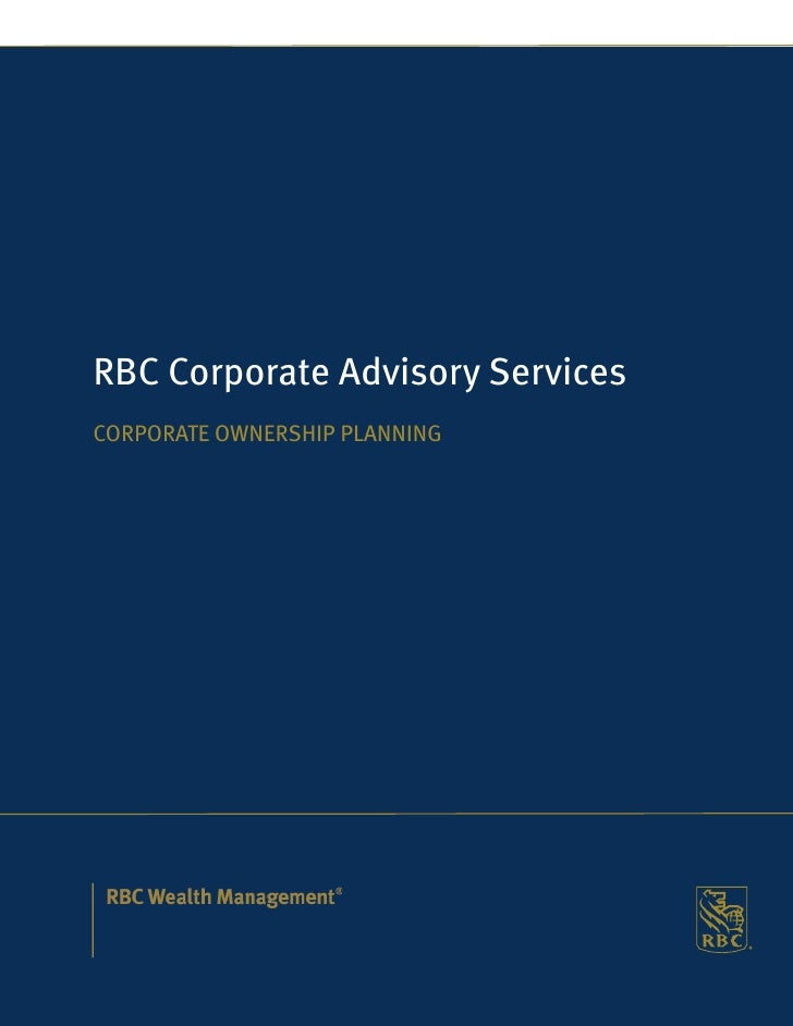 RBC Corporate Advisory Services CORPORATE OWNERSHIP PLANNING