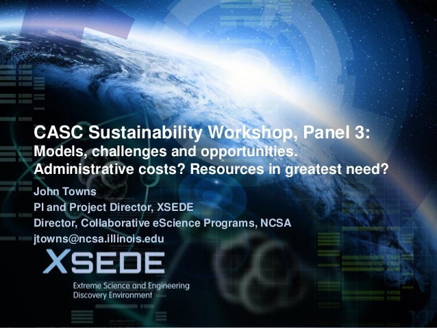 November 17, 2013  CASC Sustainability Workshop, Panel 3: Models, challenges and opportunities. Administrative costs? Reso...