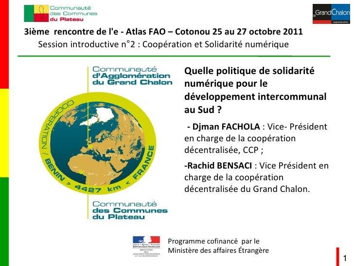 3ième rencontre de le - Atlas FAO – Cotonou 25 au 27 octobre 2011   Session introductive n°2 : Coopération et Solidarité n...