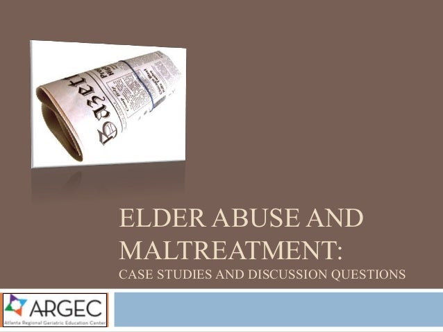 elder abuse case studies uk Design representative cross sectional survey elder abuse is a priority of both the uk non-participants may have been more likely to abuse the study.