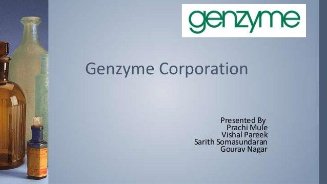 Genzyme Corporation Presented By Prachi Mule Vishal Pareek Sarith Somasundaran Gourav Nagar