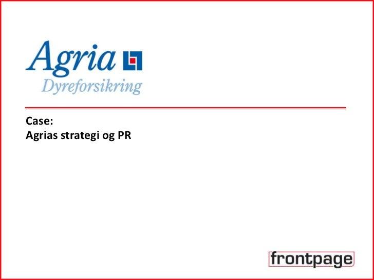 Case:Agrias strategi og PR