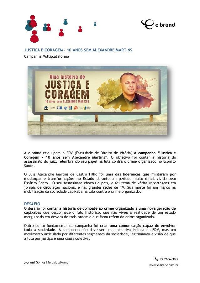 JUSTIÇA E CORAGEM - 10 ANOS SEM ALEXANDRE MARTINSCampanha MultiplataformaA e-brand criou para a FDV (Faculdade de Direito ...