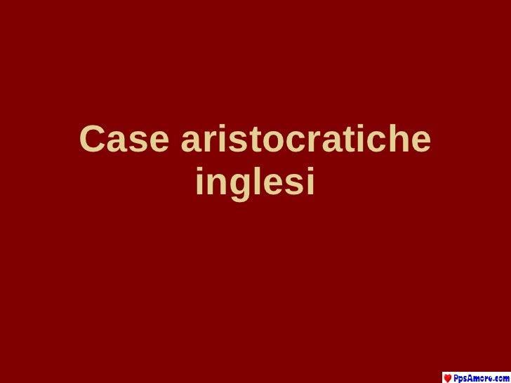 Case Aristocratiche Inglesi