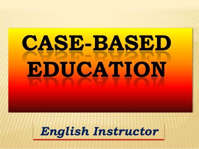 CASE-BASED EDUCATION English Instructor