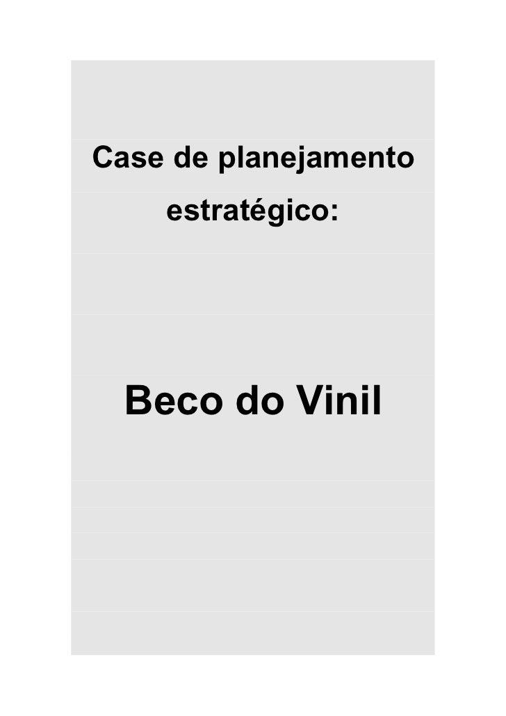 Case de planejamento    estratégico:  Beco do Vinil