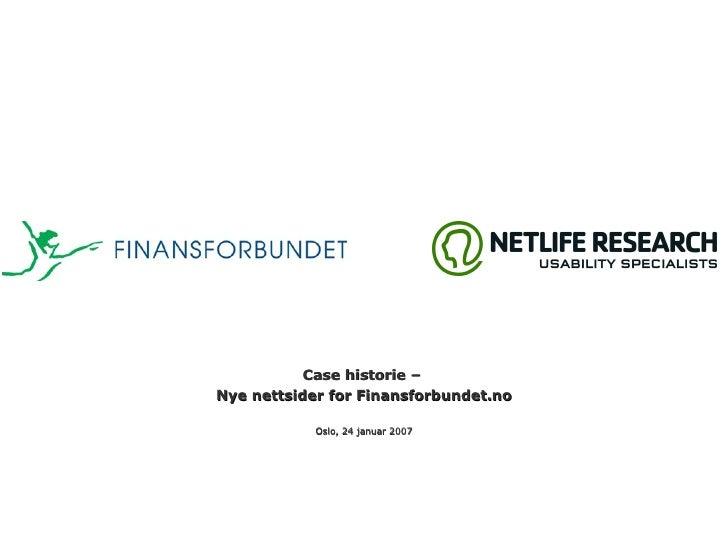 Case historie –  Nye nettsider for Finansforbundet.no Oslo, 24 januar 2007