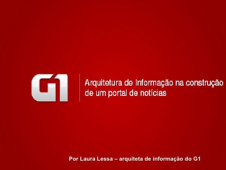 Por Laura Lessa – arquiteta de informação do G1