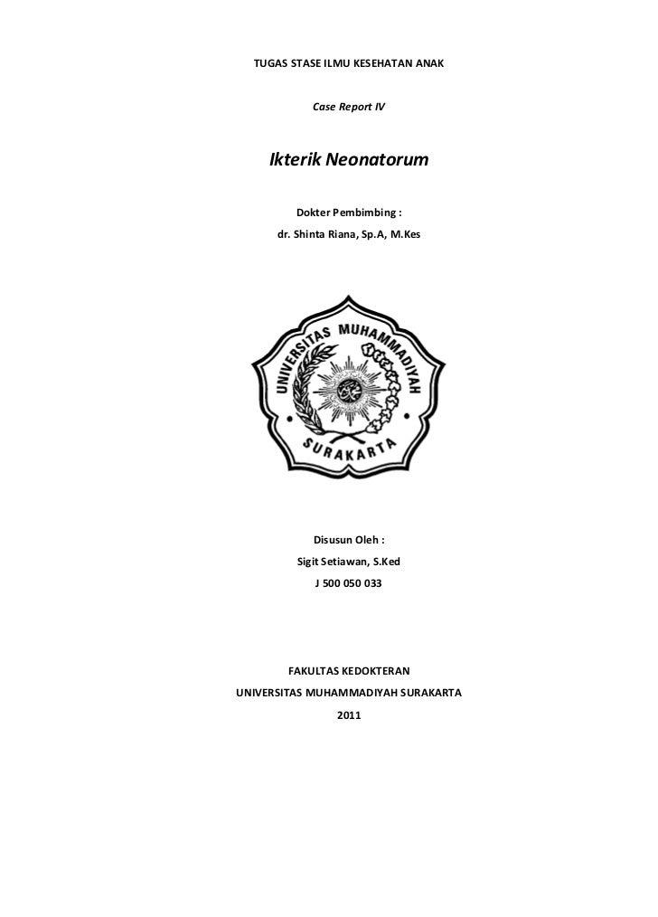 TUGAS STASE ILMU KESEHATAN ANAK             Case Report IV    Ikterik Neonatorum         Dokter Pembimbing :      dr. Shin...