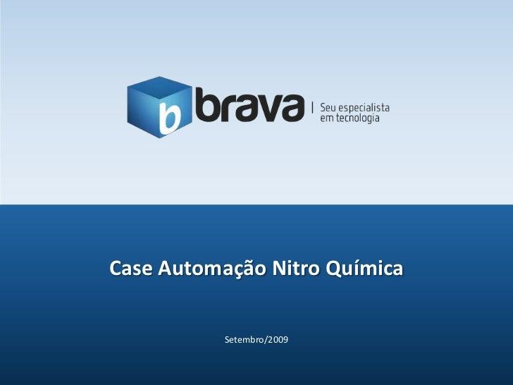 Setembro/2009<br />Case Automação Nitro Química<br />