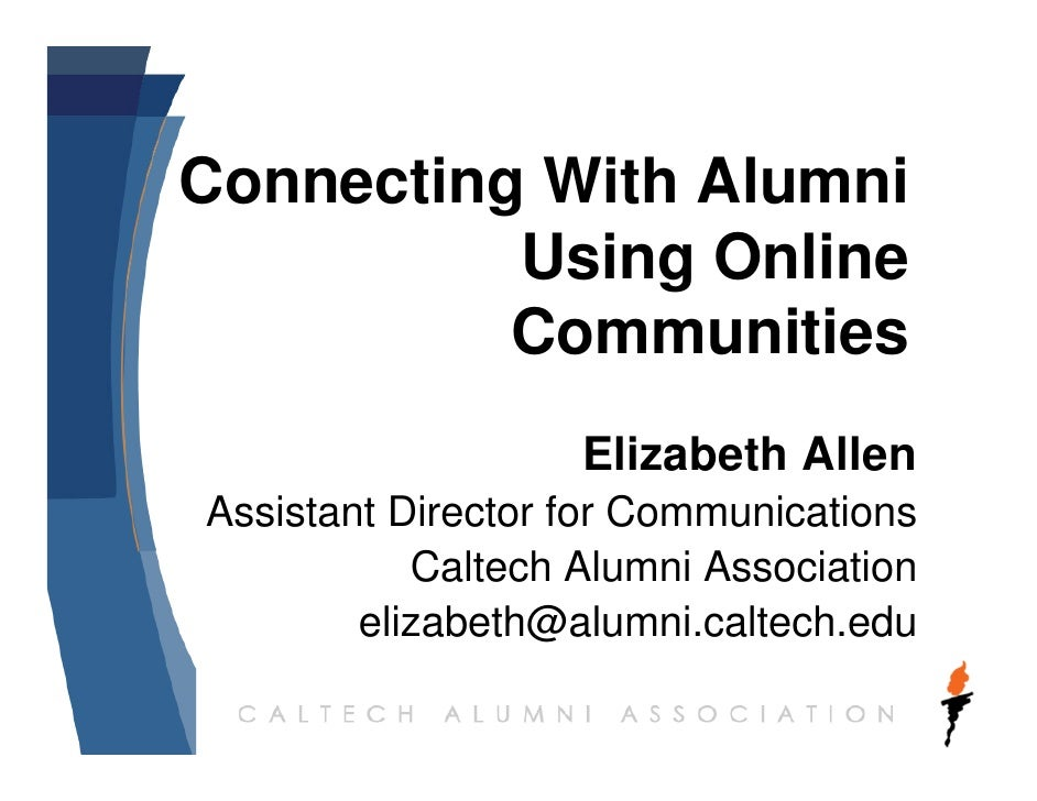 Connecting With Alumni           Using Online           Communities                    Elizabeth Allen Assistant Director ...
