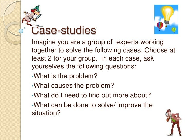 Case-studies<br />Imagine you are a group of  experts working together to solve the following cases. Choose at least 2 for...