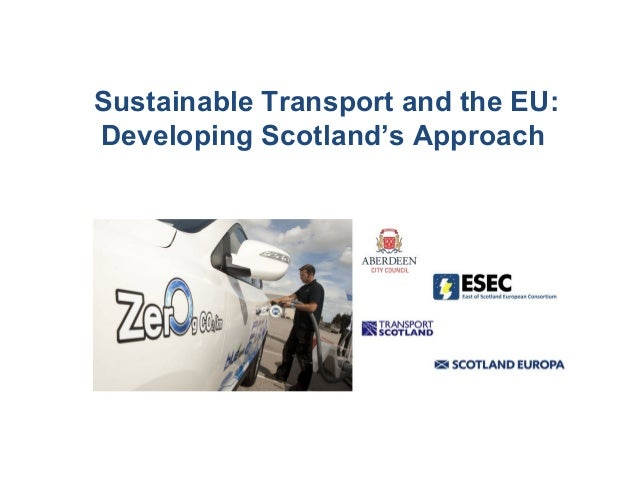 Sustainable Transport and the EU: Developing Scotland's Approach