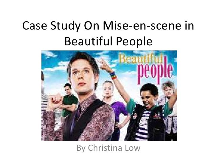 Case study beautiful people mise en scene and sound