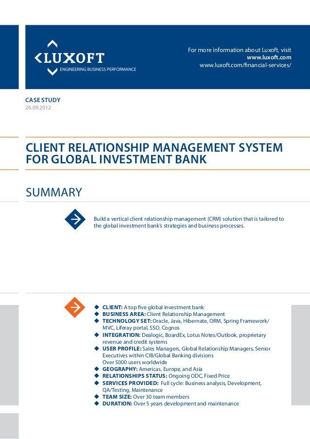 For more information about Luxoft, visitwww.luxoft.comwww.luxoft.com/financial-services/case studyClient Relationship Mana...