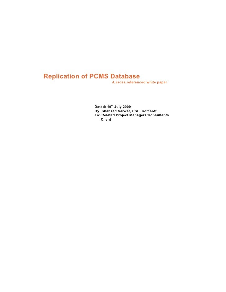 Replication of PCMS Database                        A cross referenced white paper                   Dated: 19th July 2009...