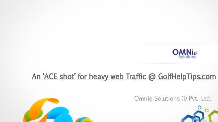 An 'ACE shot' for heavy web Traffic @ GolfHelpTips.com                             Omnie Solutions (I) Pvt. Ltd.