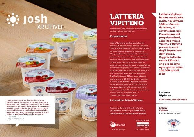 L'organizzazione it Consult per Latteria Vipiteno Latteria Vipiteno, una delle più antiche della provincia di Bolzano, ha ...