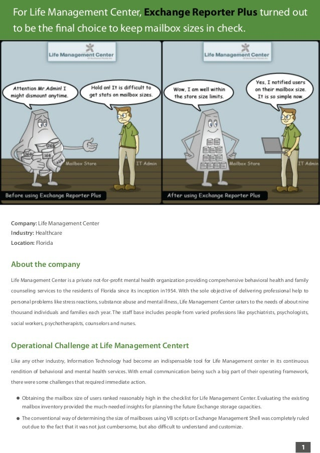 For Life Management Center, Exchange Reporter Plus turned out to be the final choice to keep mailbox sizes in check.  Comp...