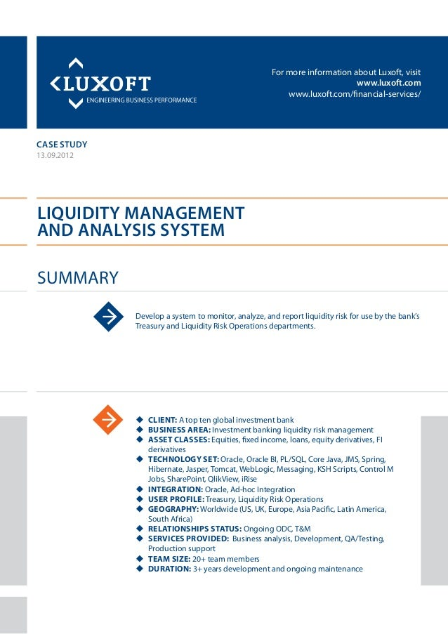For more information about Luxoft, visitwww.luxoft.comwww.luxoft.com/financial-services/case studyLiquidity Managementand ...