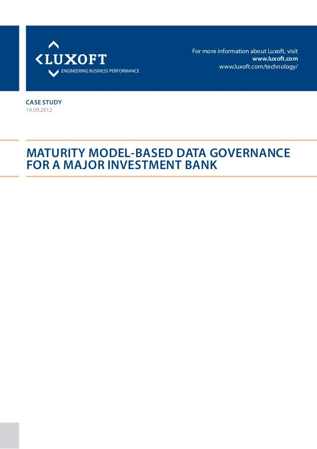 Case study maturity model based it consulting luxoft for major investment bank
