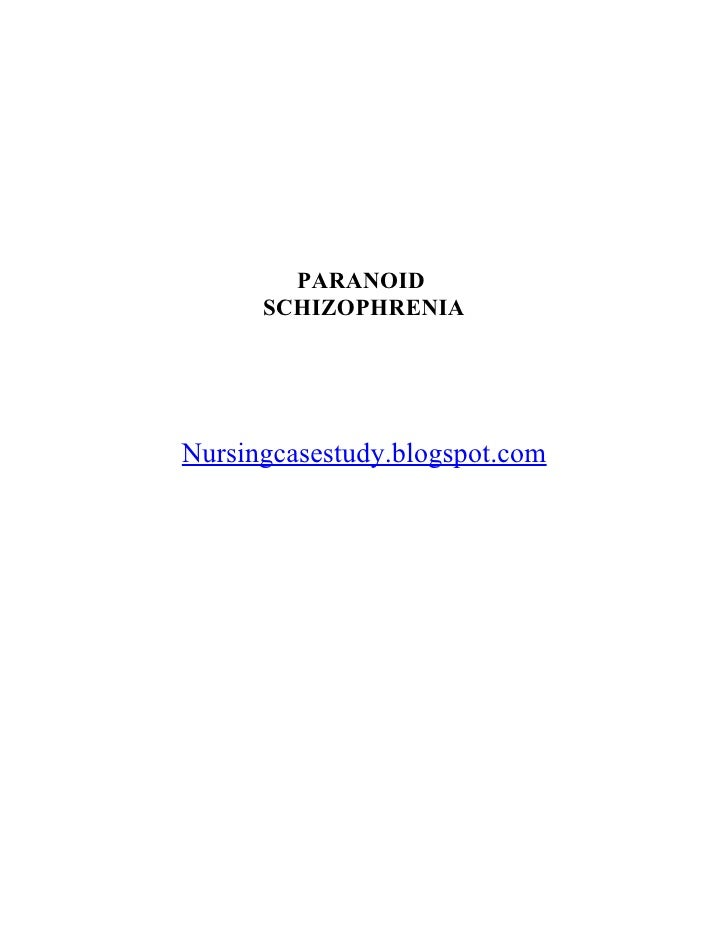 Nursing Case Study Paranaoid Schizophrenia