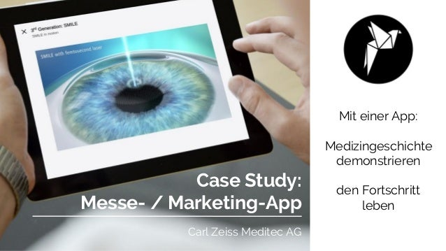 Mit einer App: Medizingeschichte demonstrieren den Fortschritt leben Case Study: Messe- / Marketing-App Carl Zeiss Meditec...