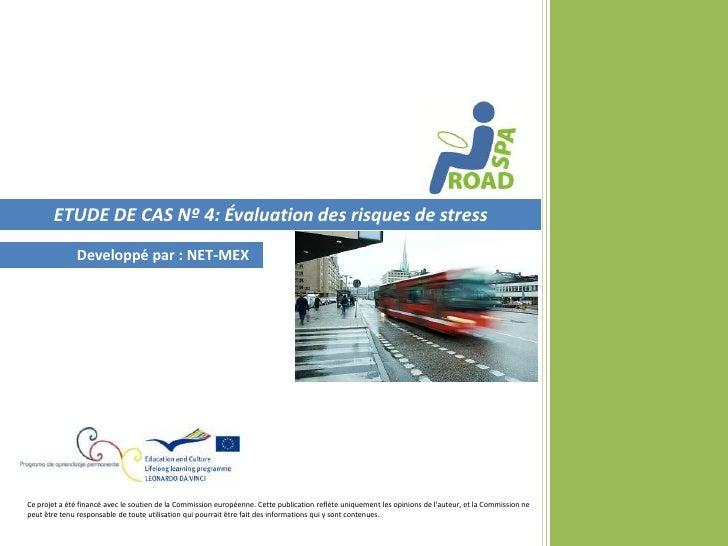 ETUDE DE CAS Nº 4: Évaluation des risques de stress              Developpé par : NET-MEXCe projet a été financé avec le so...