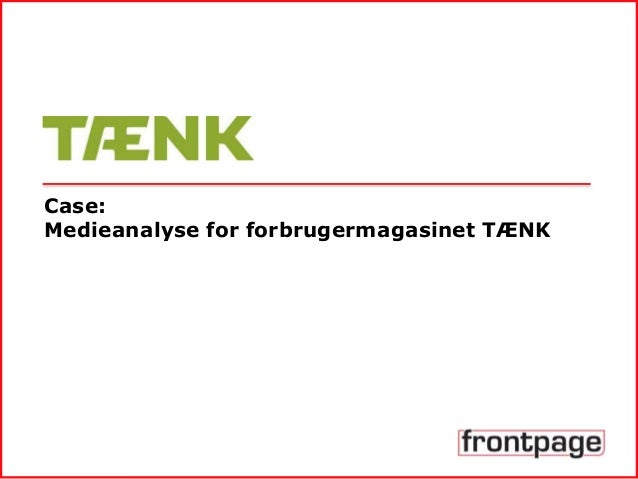 Case: Medieanalyse for forbrugermagasinet TÆNK