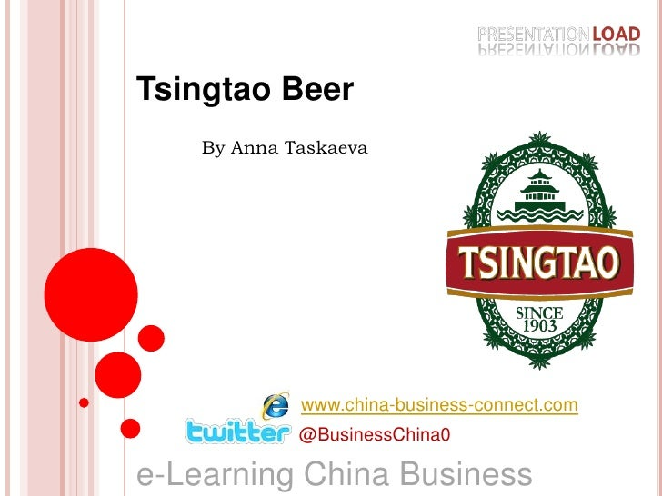 Tsingtao Beer<br />By Anna Taskaeva<br />www.china-business-connect.com<br />@BusinessChina0<br />e-Learning China Busines...