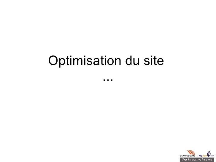 Optimisation du site  ...
