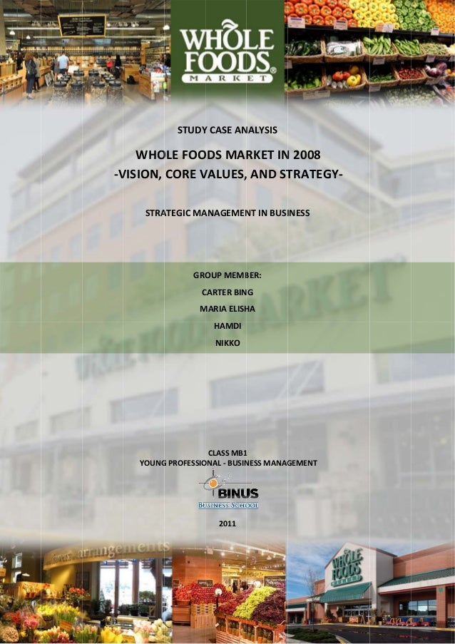 whole foods case study analysis Strategic analysis of whole foods market - research database this 6 page paper is based on a case study supplied by the student examining at the ice cream.