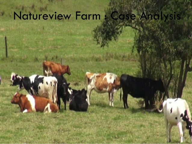 case analysis of natureview farm We use cookies to create the best experience for you keep on browsing if you are ok with that, or find out how to manage cookies.