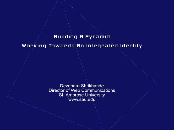 (2006) Building a Pyramid: Working Towards an Integrated Identity