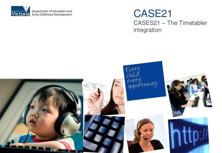 CASE21 <br />CASES21 – The Timetabler integration<br />
